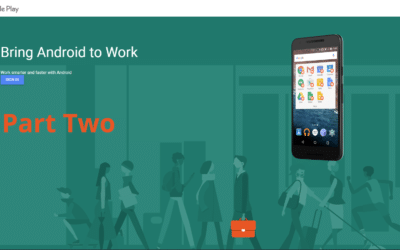 Android Enterprise – Part Two. Linking devices to an Enterprise